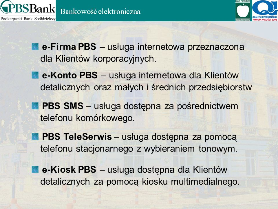 Bankowość elektroniczna e-Firma PBS – usługa internetowa przeznaczona dla Klientów korporacyjnych.