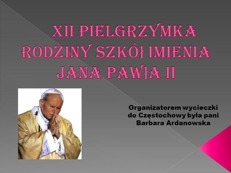 Organizatorem wycieczki do Częstochowy była pani Barbara Ardanowska
