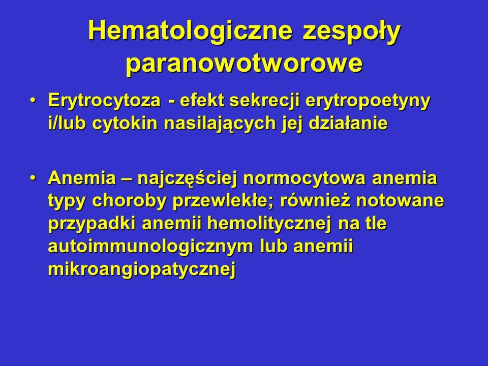 Hematologiczne zespoły paranowotworowe cd Granulocytoza związana z ektopowym wydzielaniem G-CSF and GM-CSFGranulocytoza związana z ektopowym wydzielaniem G-CSF and GM-CSF Eosynofilia - (eosinophil-stilmulating factor - glikoproteina o masie 45kd)Eosynofilia - (eosinophil-stilmulating factor - glikoproteina o masie 45kd)