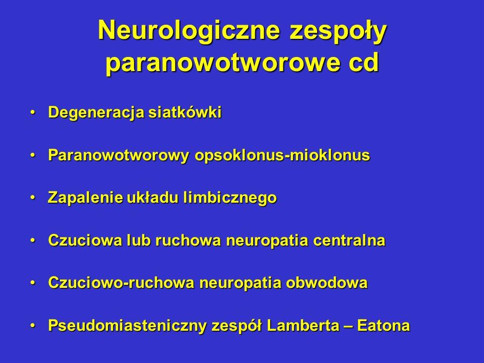 Różne zespoły paranowotworowe Gorączka – jeden z objawów ogólnych; wpływ interleukin na metabolizm kwasu arachidonowego prowadzący do zwiększonego poziomu prostaglandyny E2, stymulującej ośrodek termoregulacji W przebiegu guzów litych ten sam efekt powodowany przez podwyższony poziom interferonów i TNF produkowanych przez zdrowe komórki w reakcji na obecnośc tkanki nowotworowej W przebiegu guzów litych ten sam efekt powodowany przez podwyższony poziom interferonów i TNF produkowanych przez zdrowe komórki w reakcji na obecnośc tkanki nowotworowej