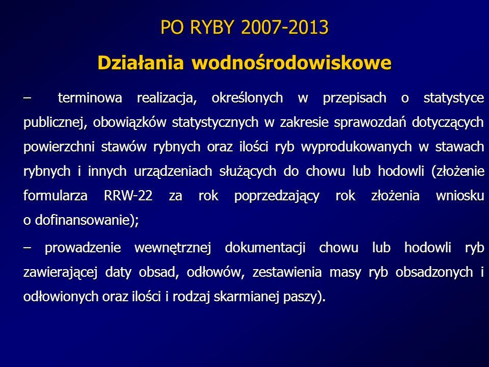 PO RYBY 2007-2013 Działania wodnośrodowiskowe – terminowa realizacja, określonych w przepisach o statystyce publicznej, obowiązków statystycznych w za