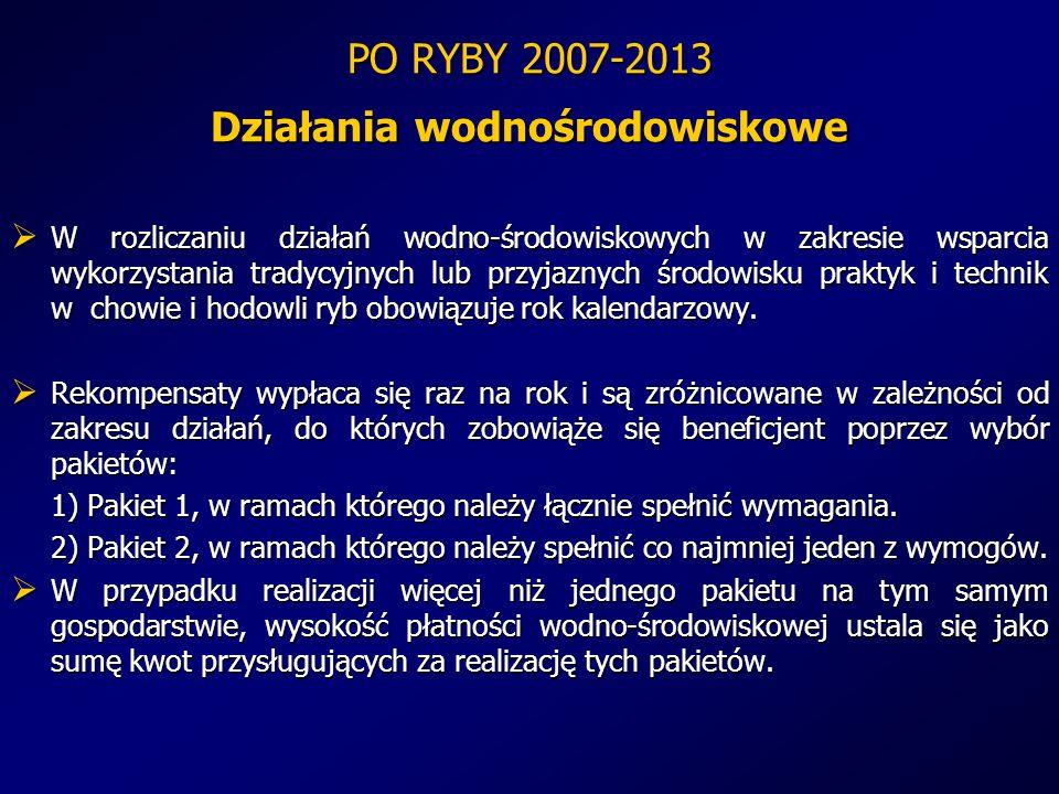 PO RYBY 2007-2013 Działania wodnośrodowiskowe W rozliczaniu działań wodno-środowiskowych w zakresie wsparcia wykorzystania tradycyjnych lub przyjaznyc