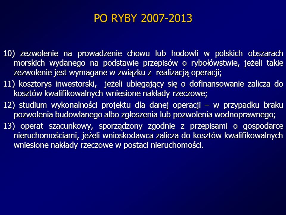 PO RYBY 2007-2013 10) zezwolenie na prowadzenie chowu lub hodowli w polskich obszarach morskich wydanego na podstawie przepisów o rybołówstwie, jeżeli