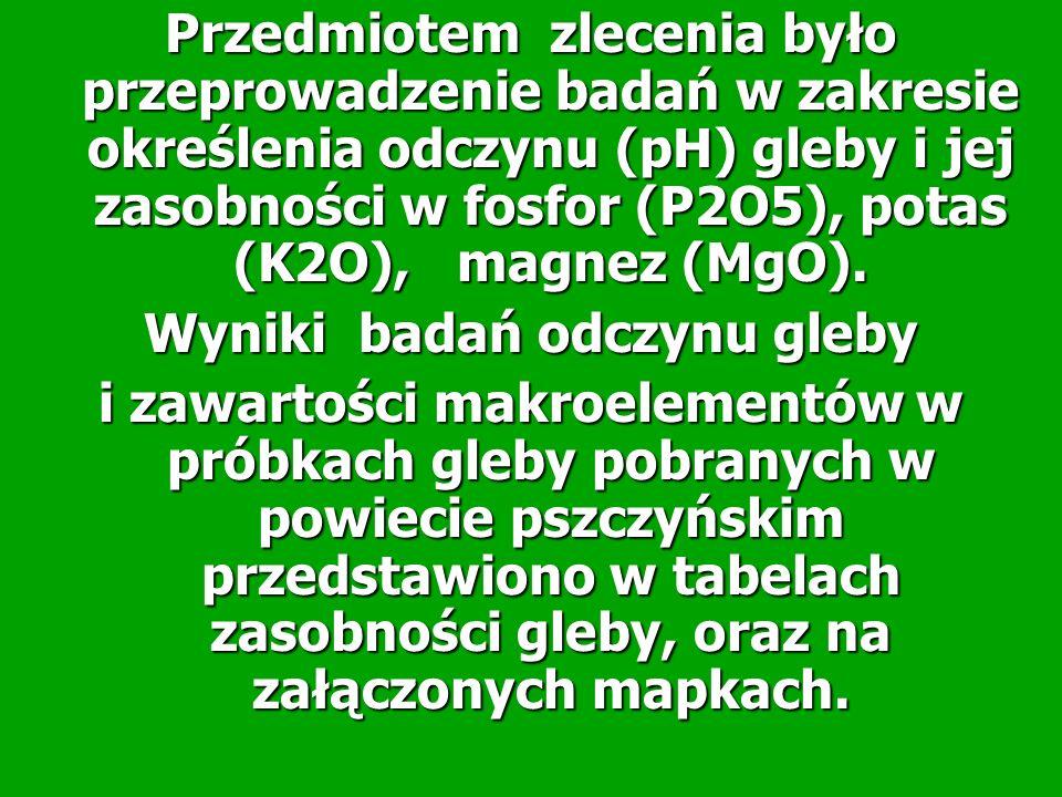 Przedmiotem zlecenia było przeprowadzenie badań w zakresie określenia odczynu (pH) gleby i jej zasobności w fosfor (P2O5), potas (K2O), magnez (MgO).