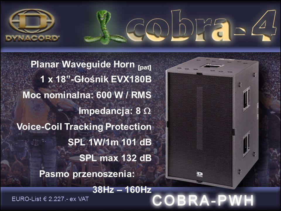 Planar Waveguide Horn [pat] 1 x 18-Głośnik EVX180B Moc nominalna: 600 W / RMS Impedancja: 8 Voice-Coil Tracking Protection SPL 1W/1m 101 dB SPL max 132 dB Pasmo przenoszenia: 38Hz – 160Hz EURO-List 2.227.- ex VAT