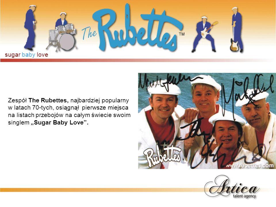 sugar baby love Zespół The Rubettes, najbardziej popularny w latach 70-tych, osiągnął pierwsze miejsca na listach przebojów na całym świecie swoim singlem Sugar Baby Love.
