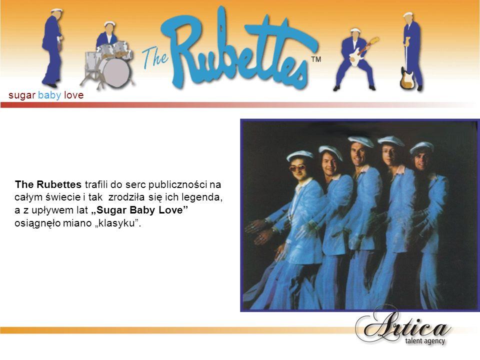 The Rubettes trafili do serc publiczności na całym świecie i tak zrodziła się ich legenda, a z upływem lat Sugar Baby Love osiągnęło miano klasyku. su