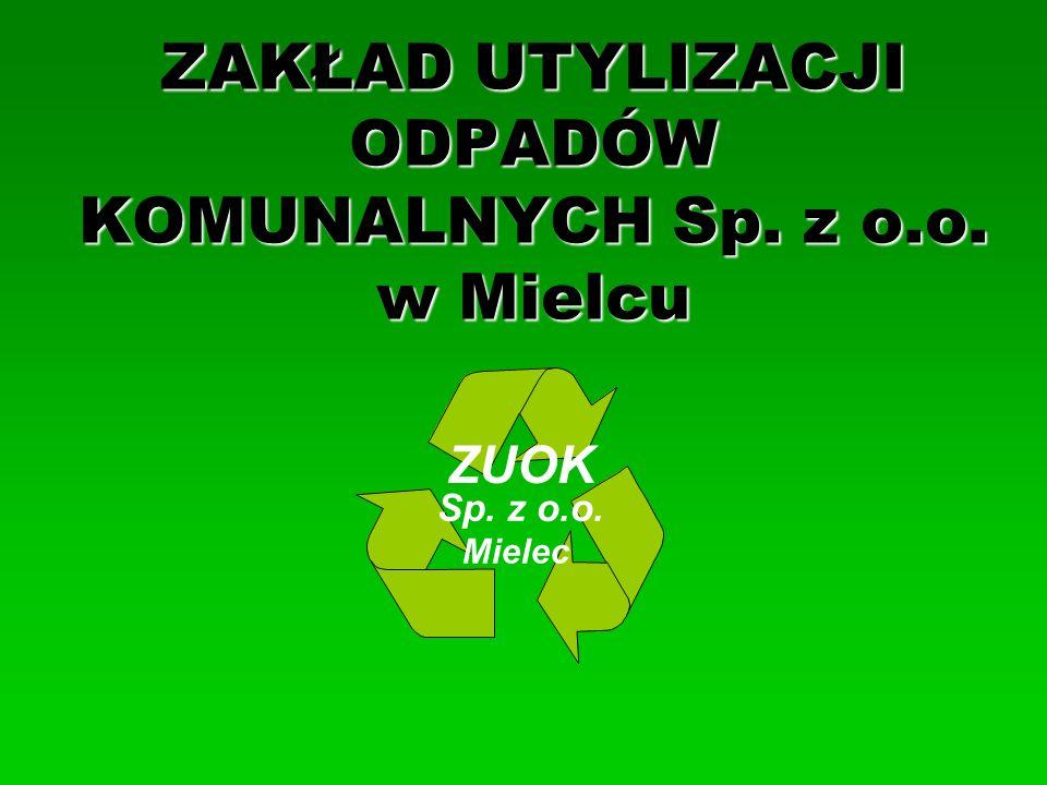 ZAKŁAD UTYLIZACJI ODPADÓW KOMUNALNYCH Sp. z o.o. w Mielcu ZUOK Mielec Sp. z o.o.