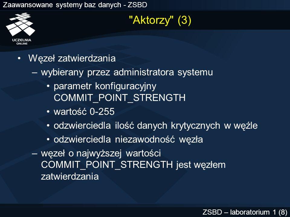 Zaawansowane systemy baz danych - ZSBD ZSBD – laboratorium 1 (8)