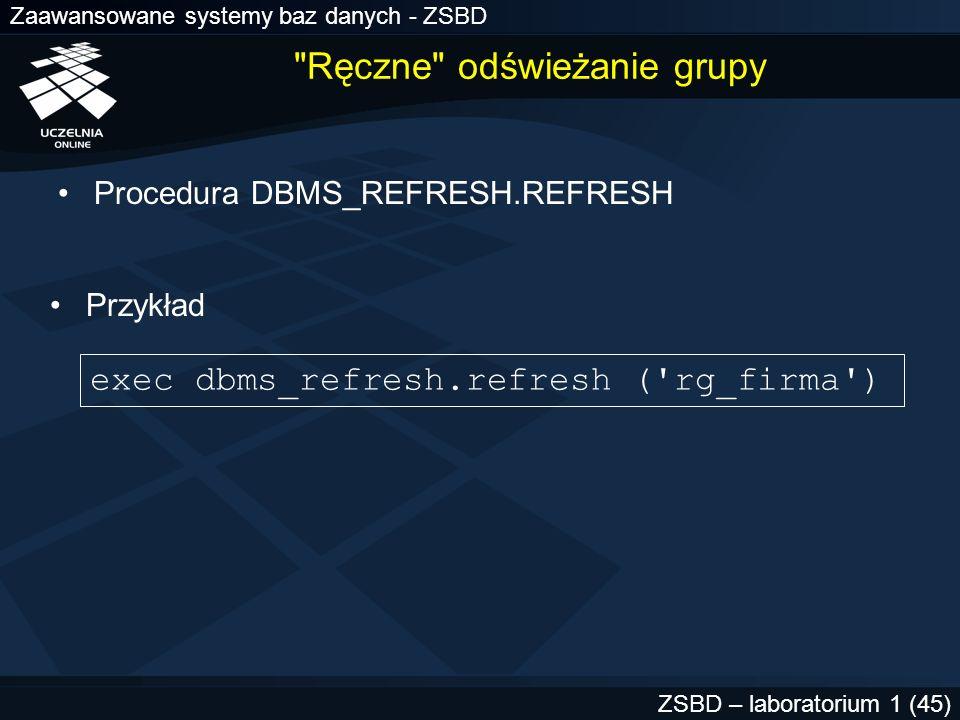 Zaawansowane systemy baz danych - ZSBD ZSBD – laboratorium 1 (45)