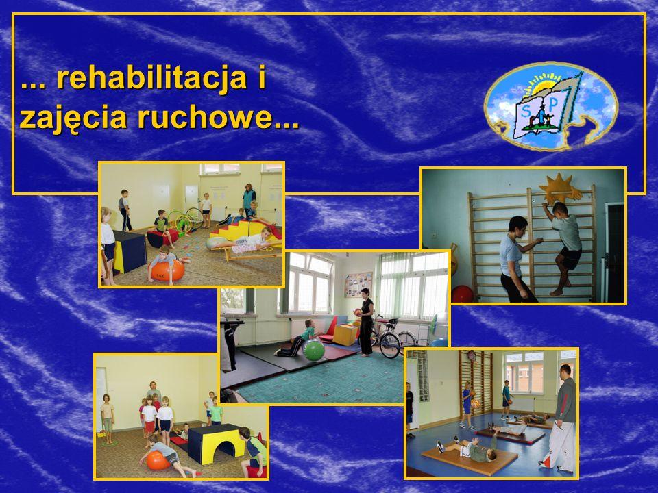 ... rehabilitacja i zajęcia ruchowe...