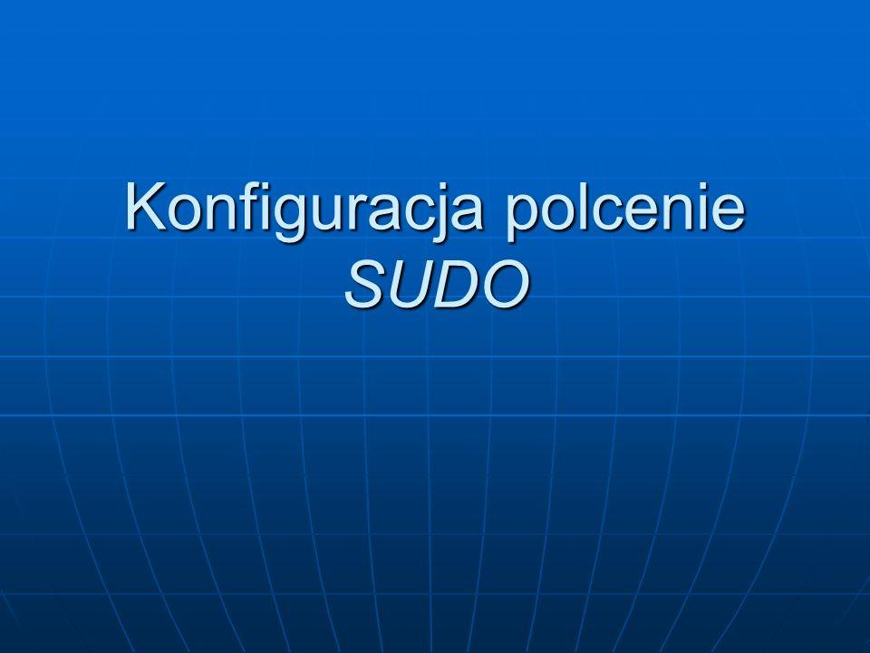 Konfiguracja polcenie SUDO