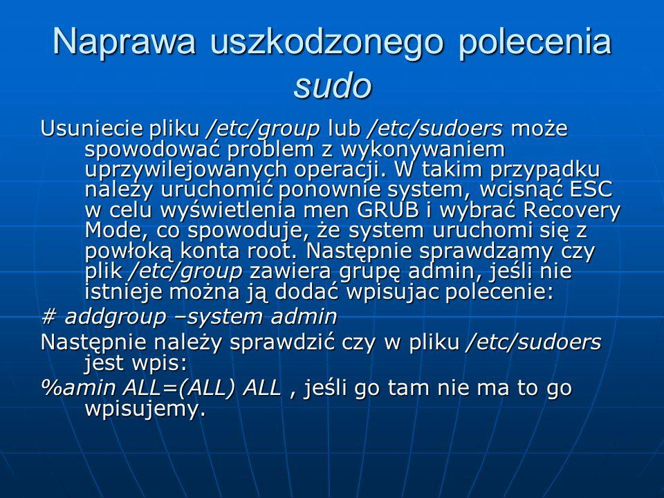 Dodawanie użytkowników o prawach administratora Aby tego dokonać, należy dodać użytkownika do grupy admina, poleceniem: Adduser janek admin Użytkownik janek będzie będzie mógł wykonywać programów z uprawnieniami administratora przy pomocy poleceń sudo i gksudo.
