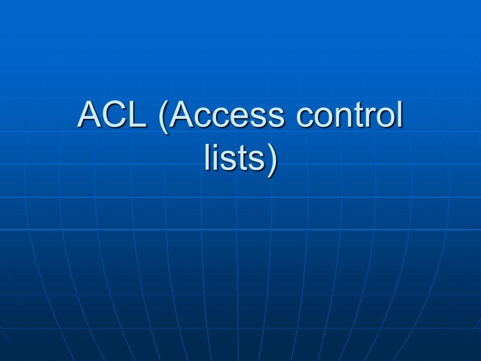 Def ACL ACL według najprostrzej definicji jest listą użytkowników lub grup wraz z ich prawami do określonego pliku lub katalogu.