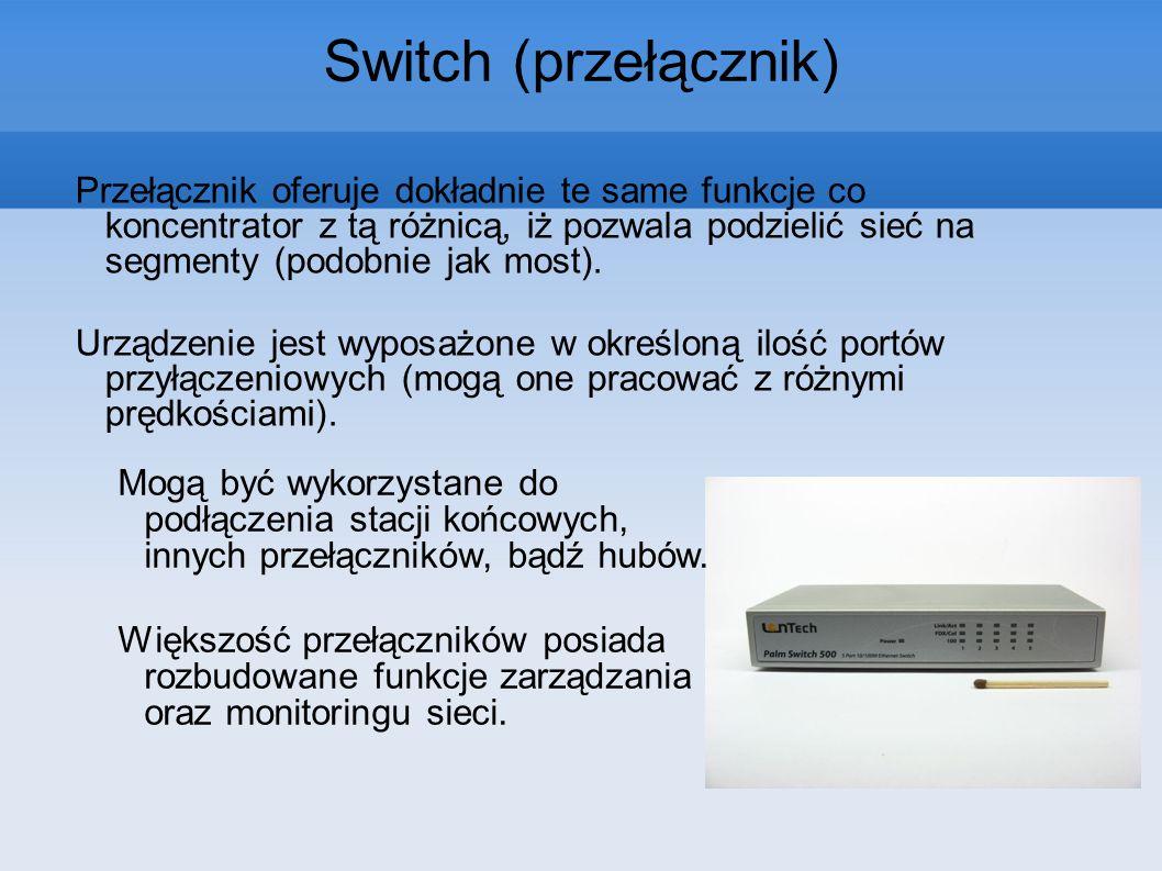 Przełącznik oferuje dokładnie te same funkcje co koncentrator z tą różnicą, iż pozwala podzielić sieć na segmenty (podobnie jak most). Urządzenie jest