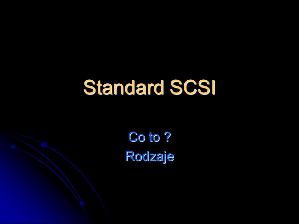 Standard SCSI Co to ? Rodzaje