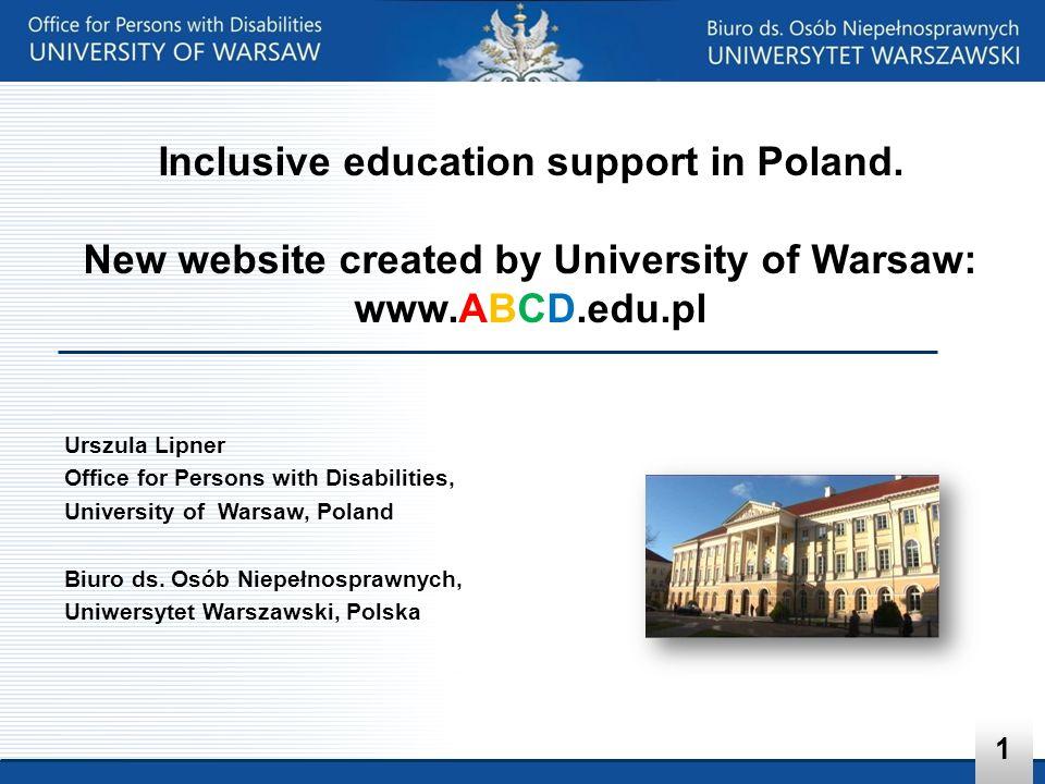 Urszula Lipner Office for Persons with Disabilities, University of Warsaw, Poland Biuro ds. Osób Niepełnosprawnych, Uniwersytet Warszawski, Polska Inc