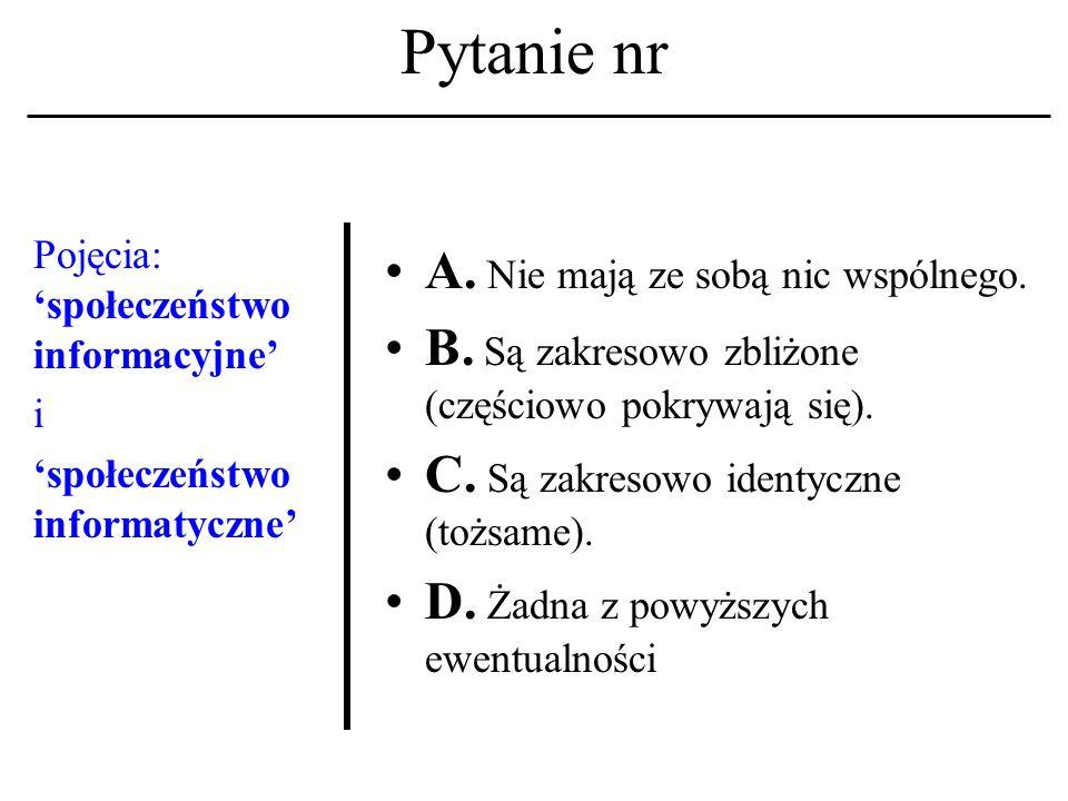 Pytanie nr Rozwój technologii informatycz- nych A.