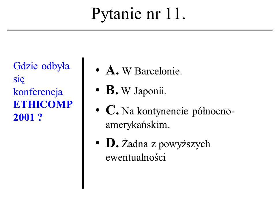 Pytanie nr 10 Termin społeczeń- stwo informacyj- ne A.