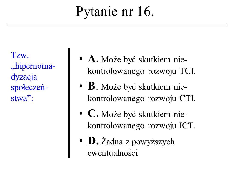 Pytanie nr 15. mIRC A. To nazwa programu-klienta dla usługi grupa dyskusyjna.