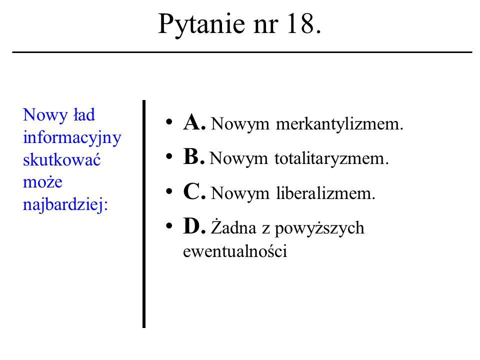 Pytanie nr 17. Internet A. To szczególny przypadek LAN.