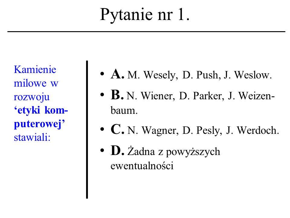 Pytanie nr 11.Gdzie odbyła się konferencja ETHICOMP 2001 .