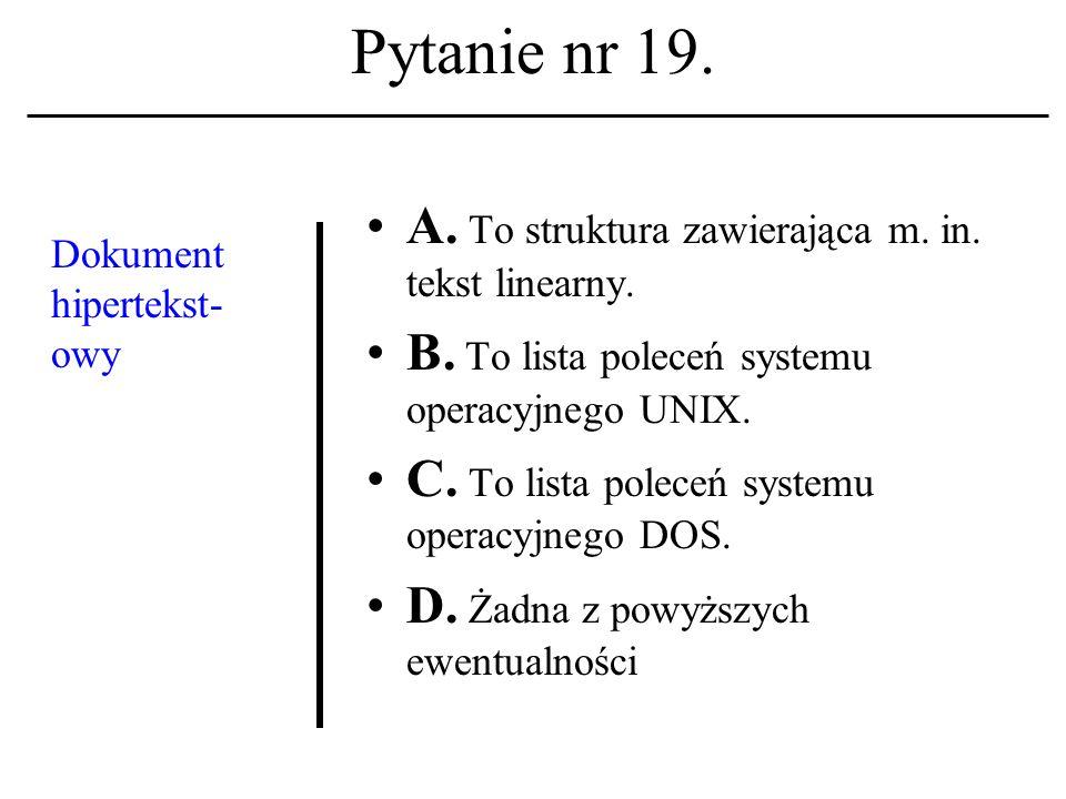 Pytanie nr 18. Nowy ład informacyjny skutkować może najbardziej: A.