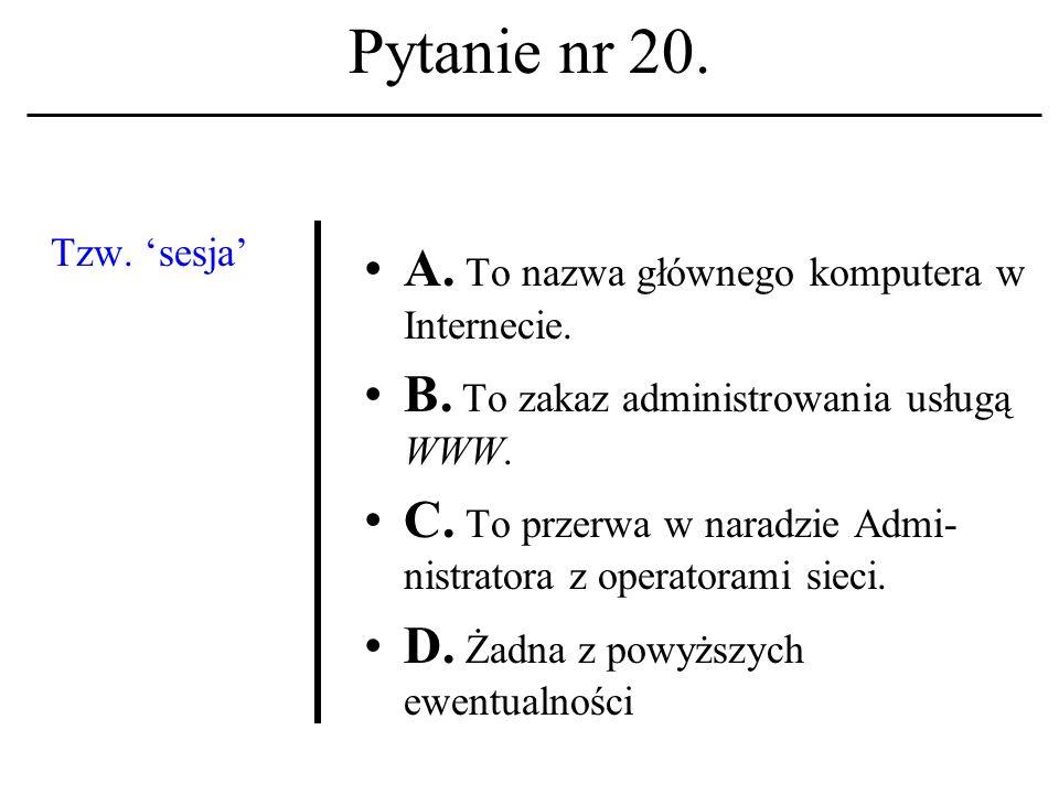Pytanie nr 19. Dokument hipertekst- owy A. To struktura zawierająca m.