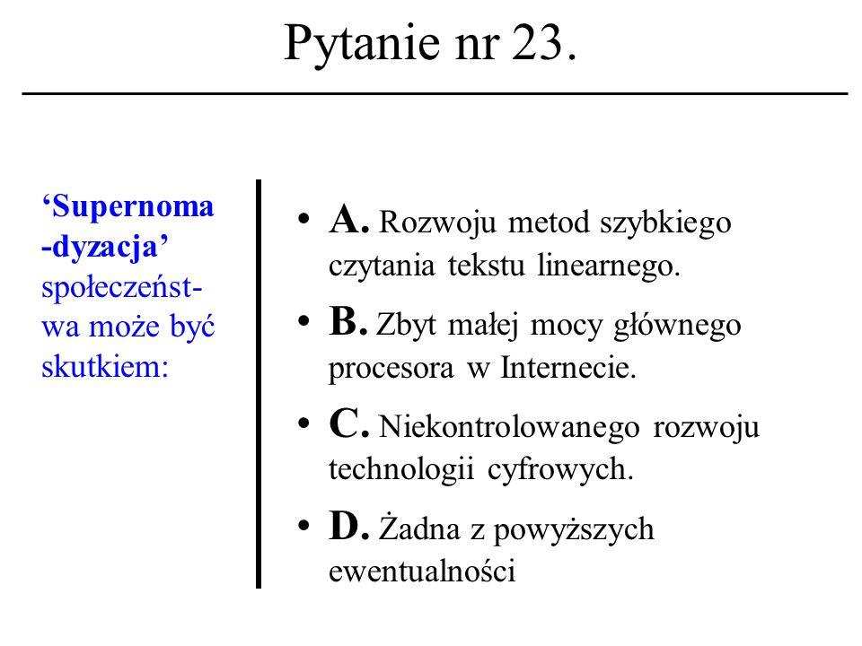 Pytanie nr 22. LISTSERV A. To polecenie systemu operacyjnego DOS.