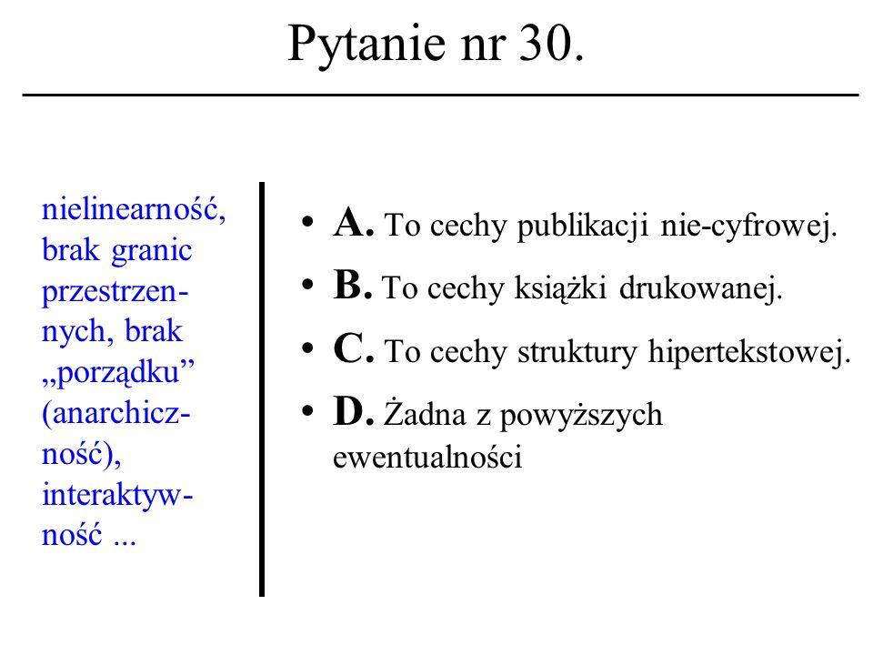 Pytanie nr 29. TCP/IP A. To uniwersalny protokół dyplomatyczny.