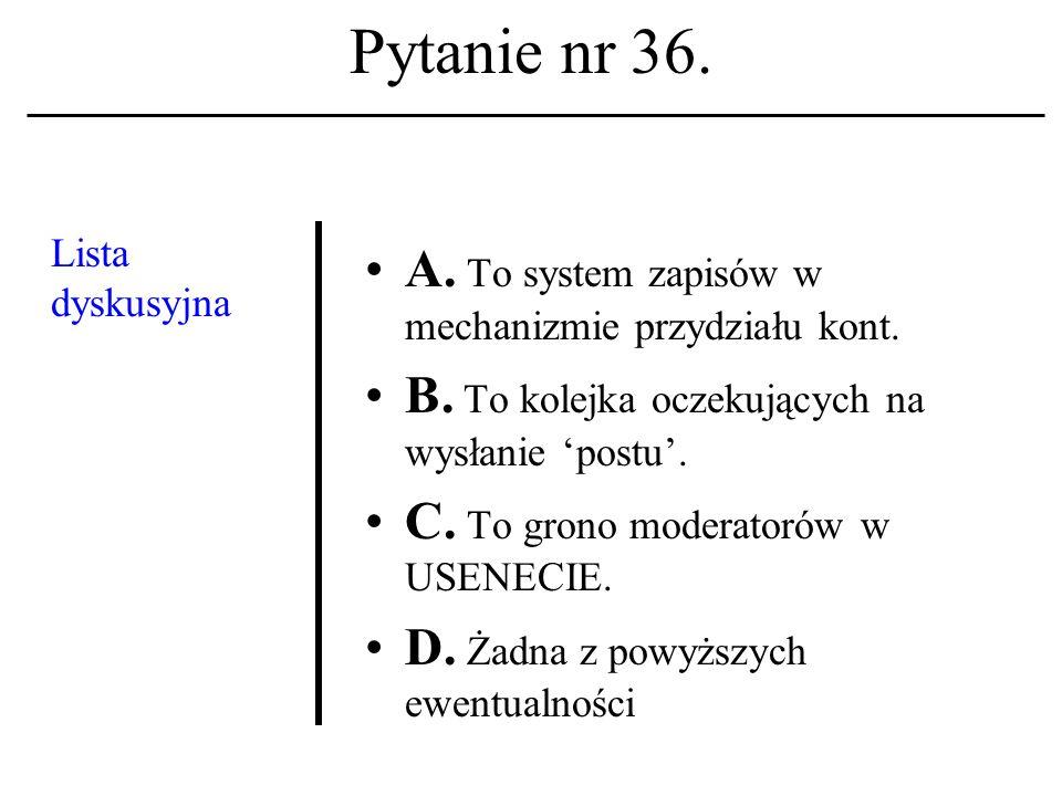 Pytanie nr 35. Eudora Light A. To język dokumentów hiper- tekstowych.