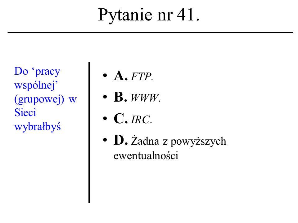 Pytanie nr 40.Terminal A. To polecenie zamknięcia sesji w systemie operacyjnym UNIX.