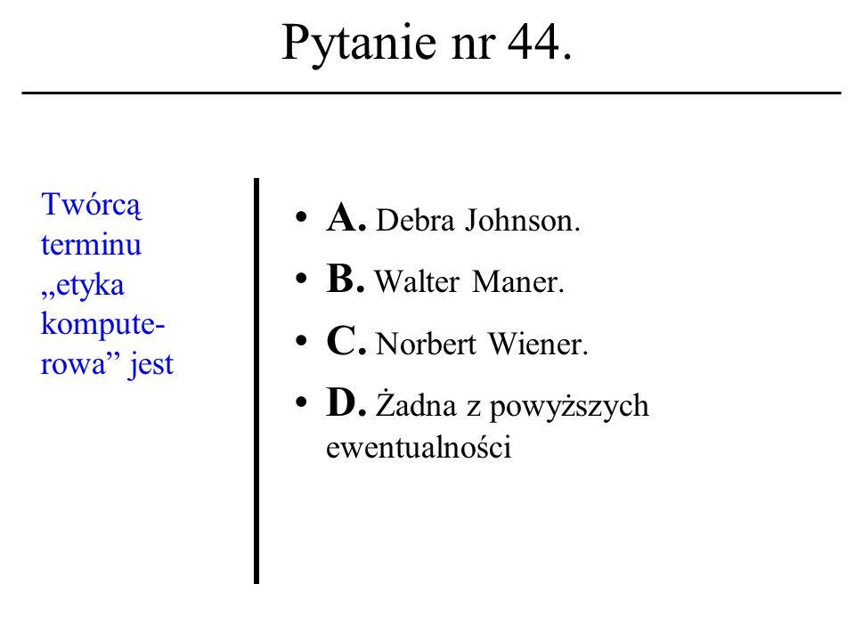 Pytanie nr 43. HTML A. To skrót nazwy głównego serwera WWW.