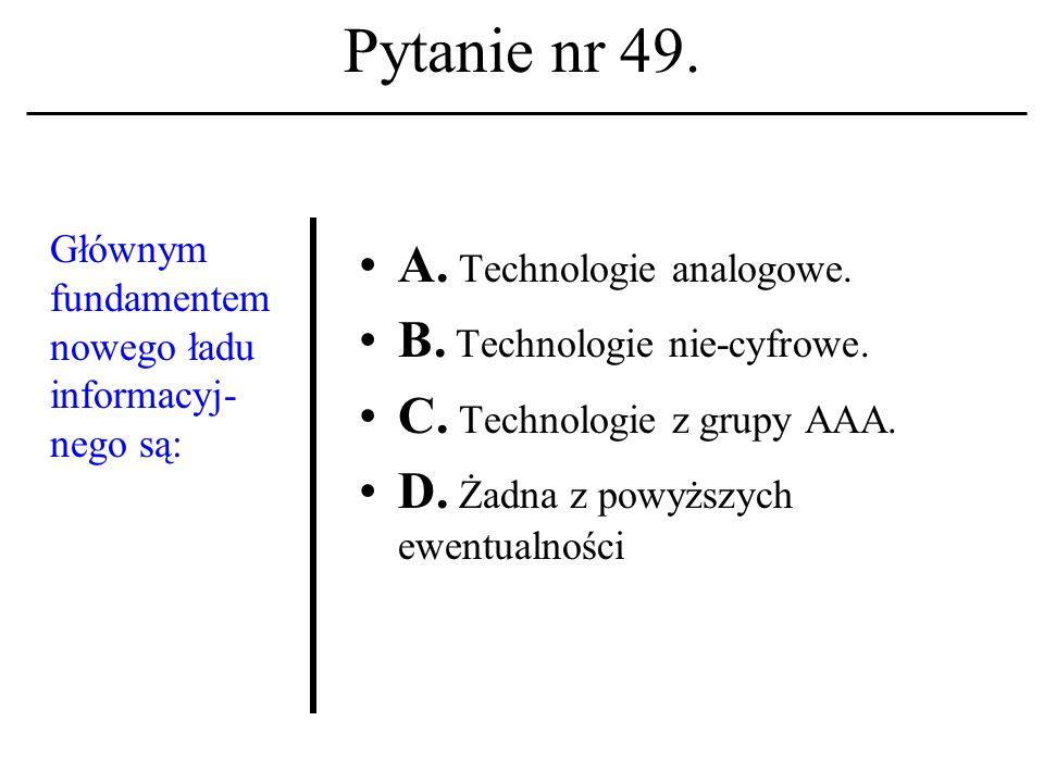Pytanie nr 48.Media telematyczne rozwijają się intensywnie A.