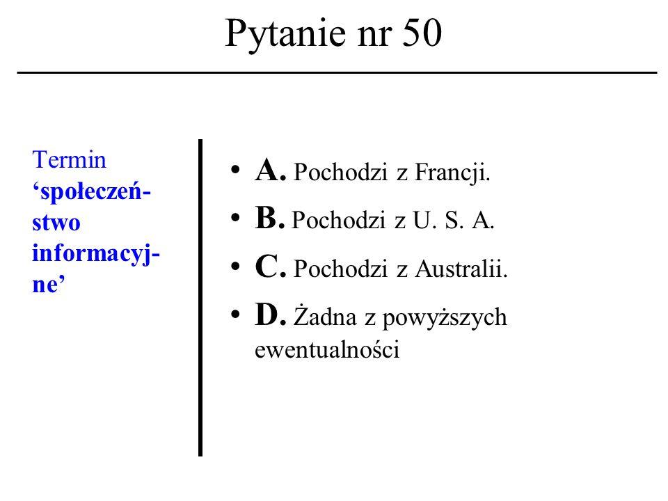 Pytanie nr 49. Głównym fundamentem nowego ładu informacyj- nego są: A.