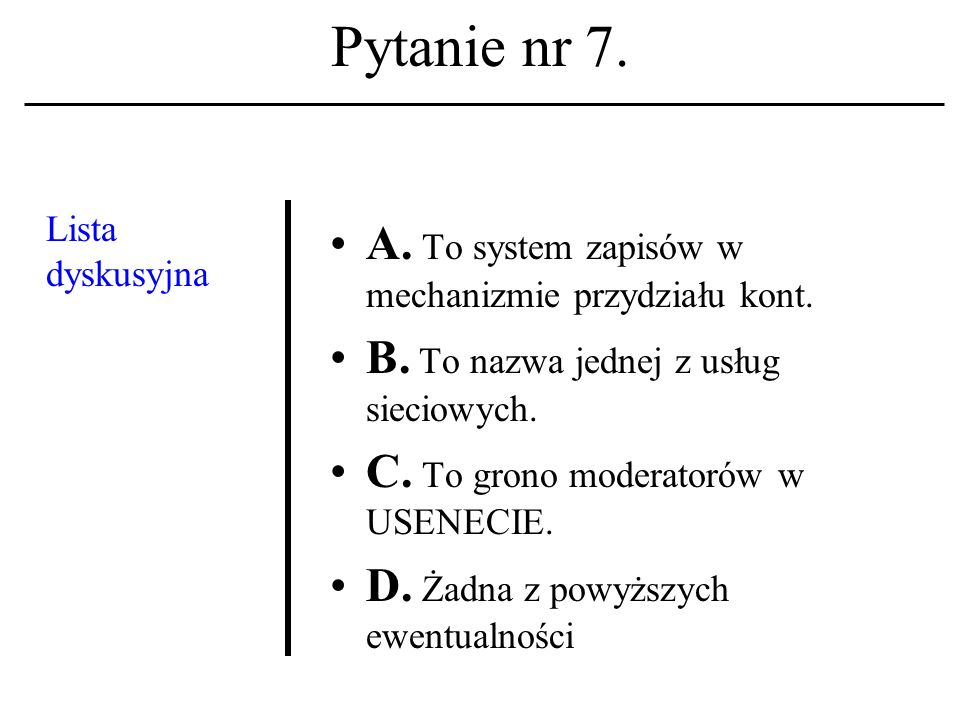 Pytanie nr 47.Telnet A. Jest programem (klientem) telekonferencyjnym.