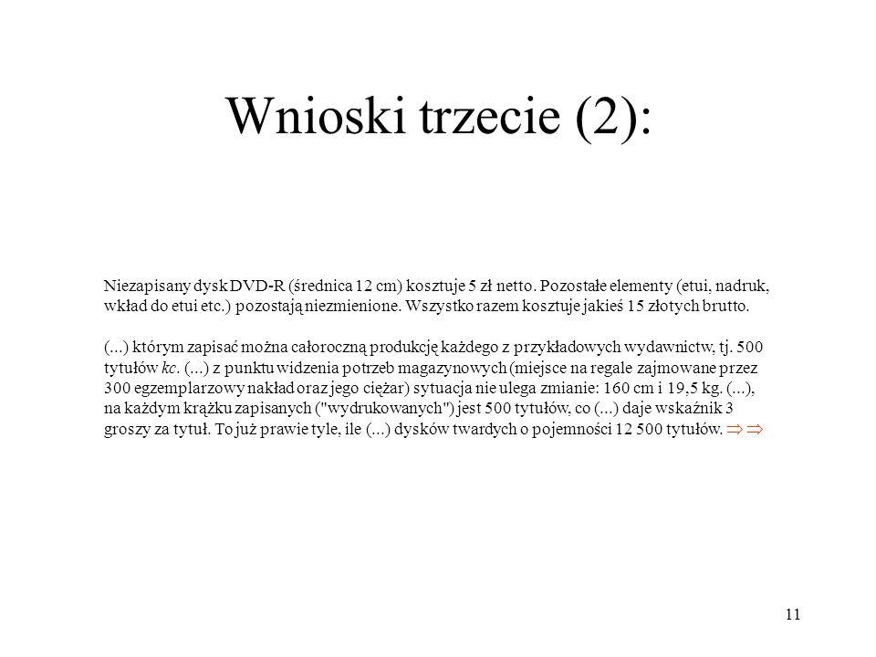 11 Wnioski trzecie (2): Niezapisany dysk DVD-R (średnica 12 cm) kosztuje 5 zł netto.
