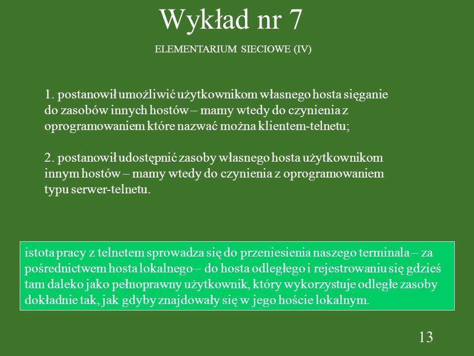 13 Wykład nr 7 ELEMENTARIUM SIECIOWE (IV) 1.