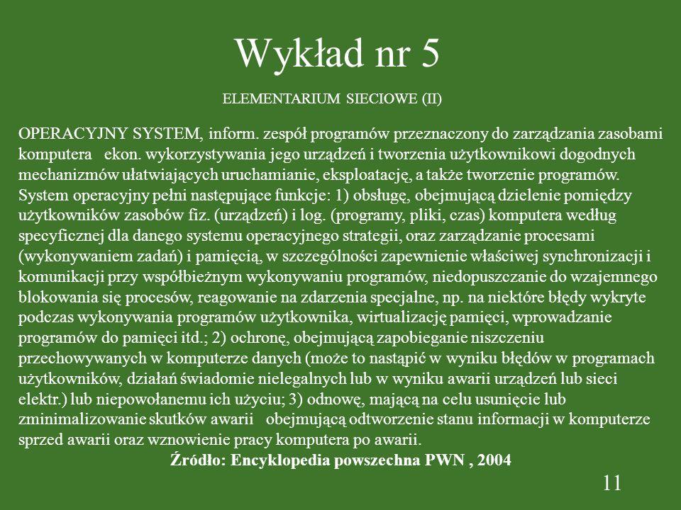 11 Wykład nr 5 ELEMENTARIUM SIECIOWE (II) OPERACYJNY SYSTEM, inform.