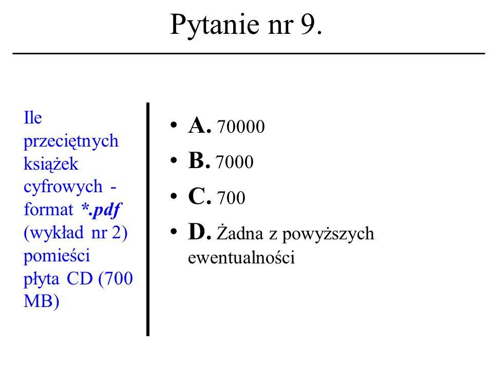 Pytanie nr 8. Adres IP A. To niepowtarzalny identyfikator konta użytkownika. B. To niepowtarzalny identyfikator komputera w sieci. C. To niepowtarzaln