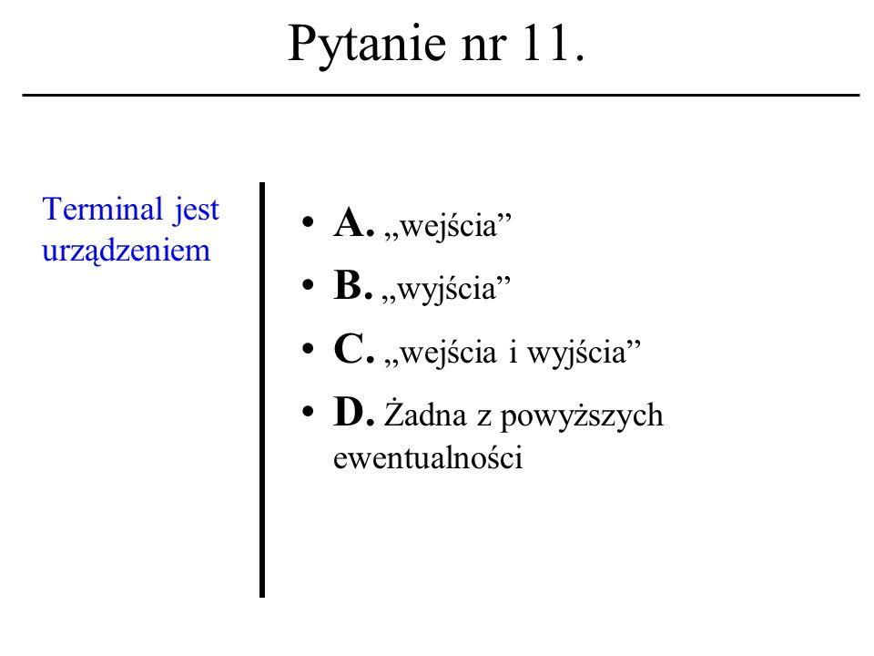 Pytanie nr 10. Telnet A. Jest programem (klientem) telekonferencyjnym; B. Jest usługą sieciową; C. Jest przeglądarką WWW. D. Żadna z powyższych ewentu