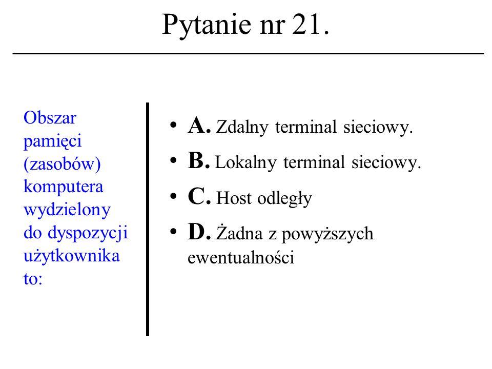 Pytanie nr 20. Lista dyskusyjna A. To system zapisów w mechanizmie przydziału kont. B. To nazwa jednej z usług sieciowych. C. To grono moderatorów w U