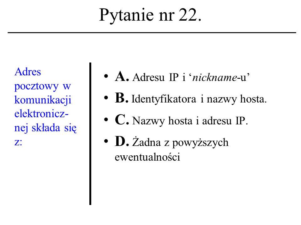 Pytanie nr 21. Obszar pamięci (zasobów) komputera wydzielony do dyspozycji użytkownika to: A. Zdalny terminal sieciowy. B. Lokalny terminal sieciowy.