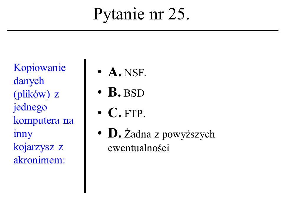 Pytanie nr 24. Terminal A. To polecenie zamknięcia sesji w systemie operacyjnym UNIX. B. To polecenie zamknięcia sesji w systemie operacyjnym WINDOWS.