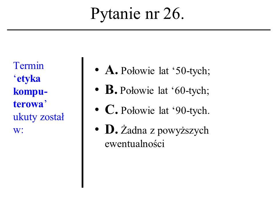 Pytanie nr 25. Kopiowanie danych (plików) z jednego komputera na inny kojarzysz z akronimem: A. NSF. B. BSD C. FTP. D. Żadna z powyższych ewentualnośc