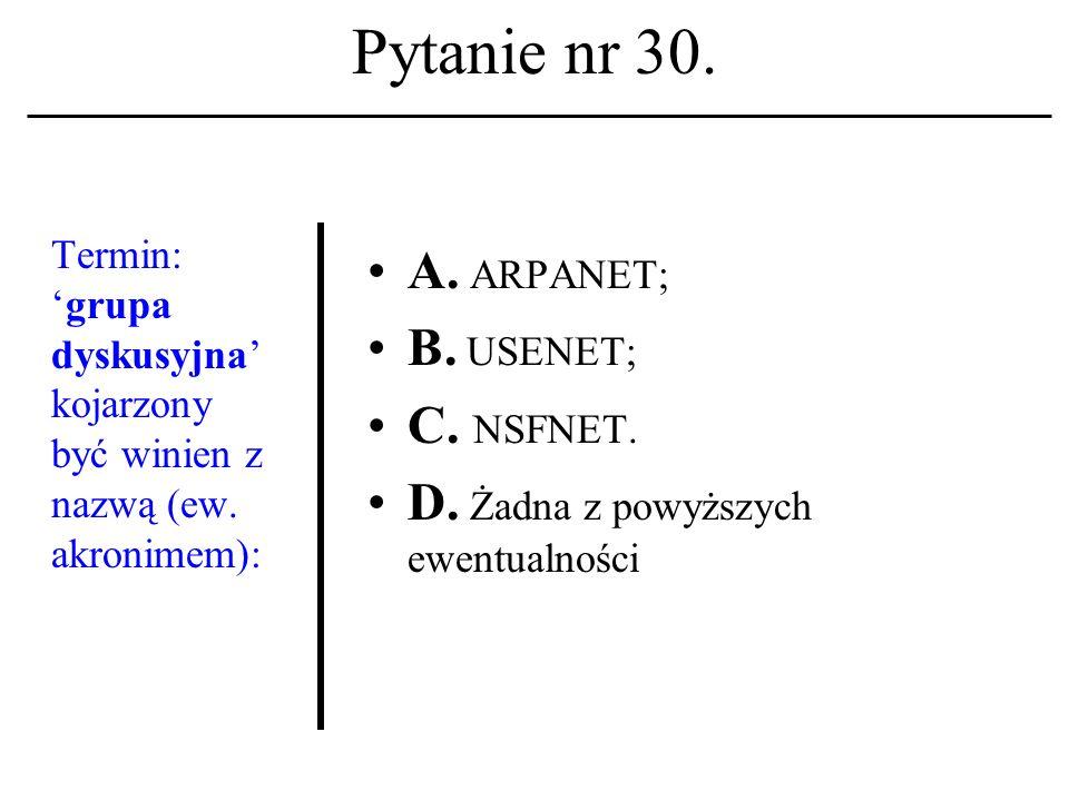 Pytanie nr 29. Czym jest UNIX? A. Systemem liczbowym; B. Systemem operacyjnym; C. Systemem dyskusyjnym. D. Żadna z powyższych ewentualności