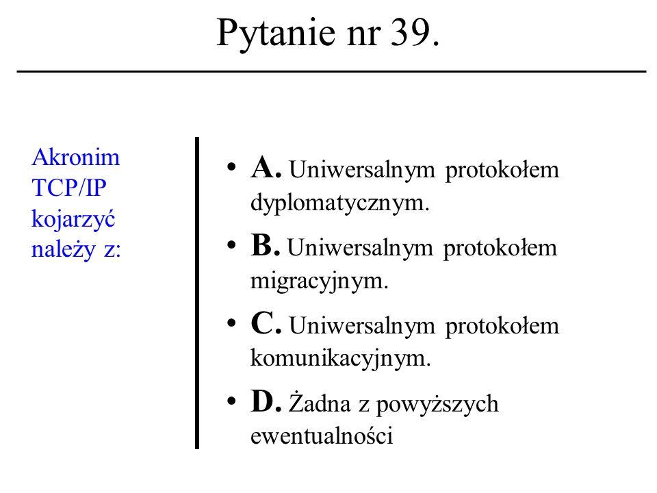 Pytanie nr 38. Termin hypertext kojarzony być winien: A. Z jedną ze starych usług sieciowych; B. Z poleceniem systemu operacyjnego UNIX; C. Z określen