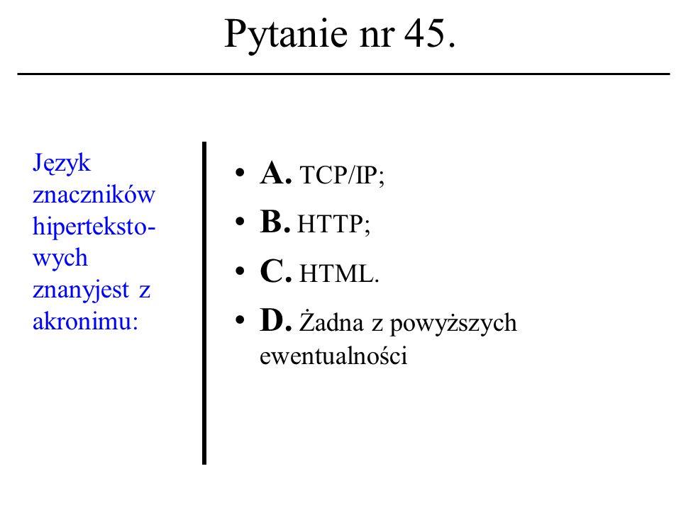 Pytanie nr 44. Obszar pamięci (szerzej: zasobów) komputera oddany (wydzielony) dla potrzeb użytkownika to: A. Rejestr systemu. B. Konto użytkownika. C