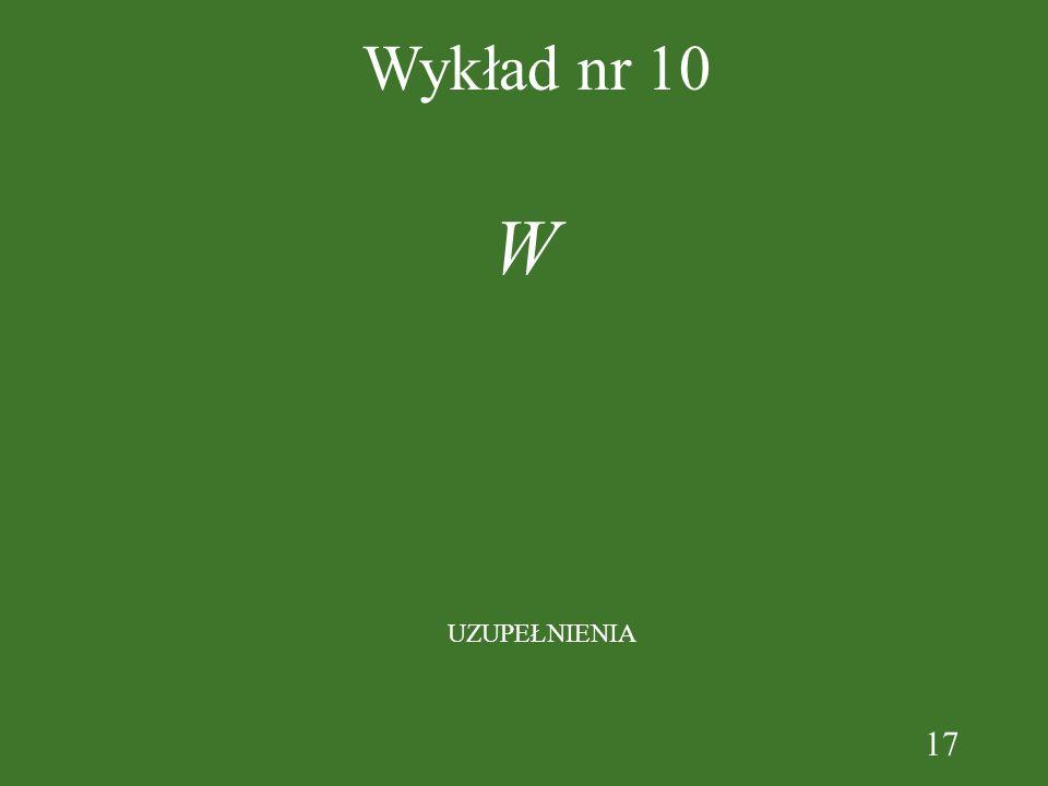 17 Wykład nr 10 W UZUPEŁNIENIA