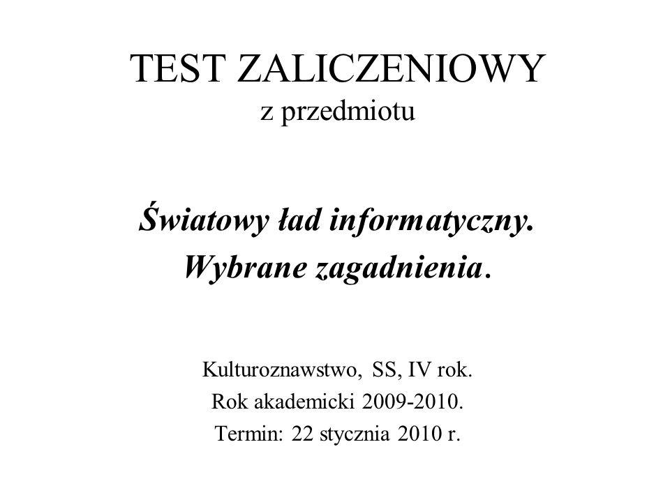 TEST ZALICZENIOWY z przedmiotu Światowy ład informatyczny.